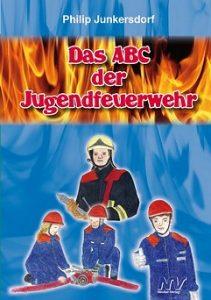 Das ABC der Jungendfeuerwehr - Philip Junkersdorf